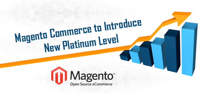 The new platinum level is introduced by Magento commerce is trusted worldwide by businesses for deeper partnerships