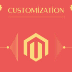 Magento Customization: Which are the Best Magento Extensions for Your Online Store?