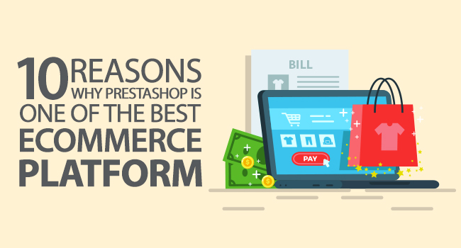 Why PrestaShop Is One of the Best Ecommerce Platform