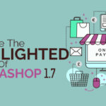 What Are the Highlighted Features of Prestashop 1.7