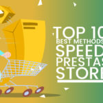 Top 10 Best Methods to Speed Up Your Prestashop Store