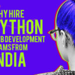 Why Hire Python Web Development Teams From India