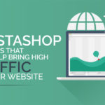 Top 10 PrestaShop Modules That Will Help Bring High Traffic To Your Website