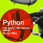 Python is the Industry's Most Preferred Language. Know Why?