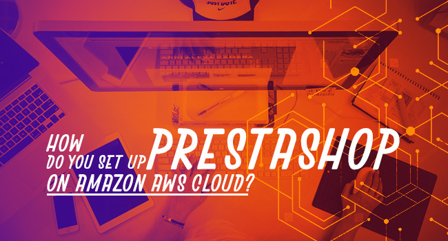 PrestaShop on AWS Cloud