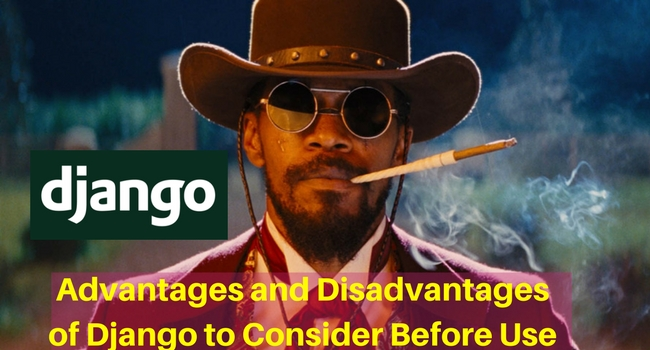 advantages and disadvantages of django