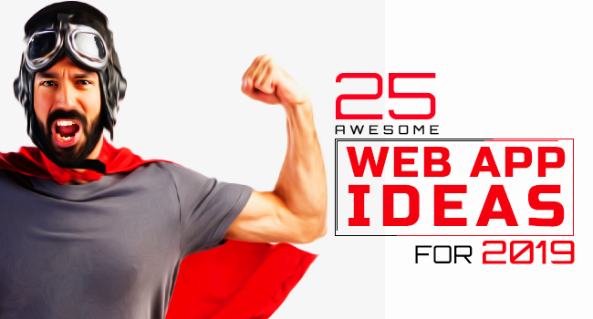 25 Awesome Web App Ideas For 2019 | ProBytes Software