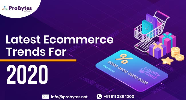 Latest Ecommerce Trends For 2020