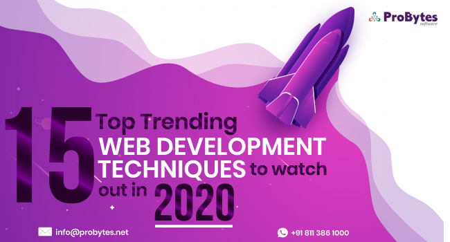 15 Top Trending Web Development Techniques to Watch Out In 2020